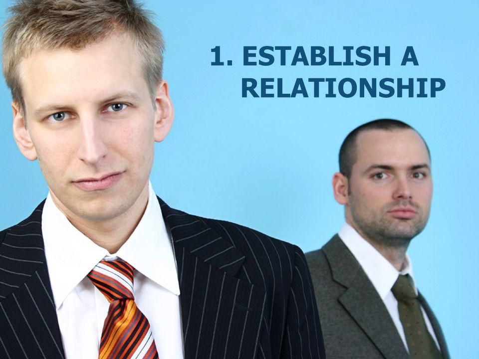 1. Establish a relationship