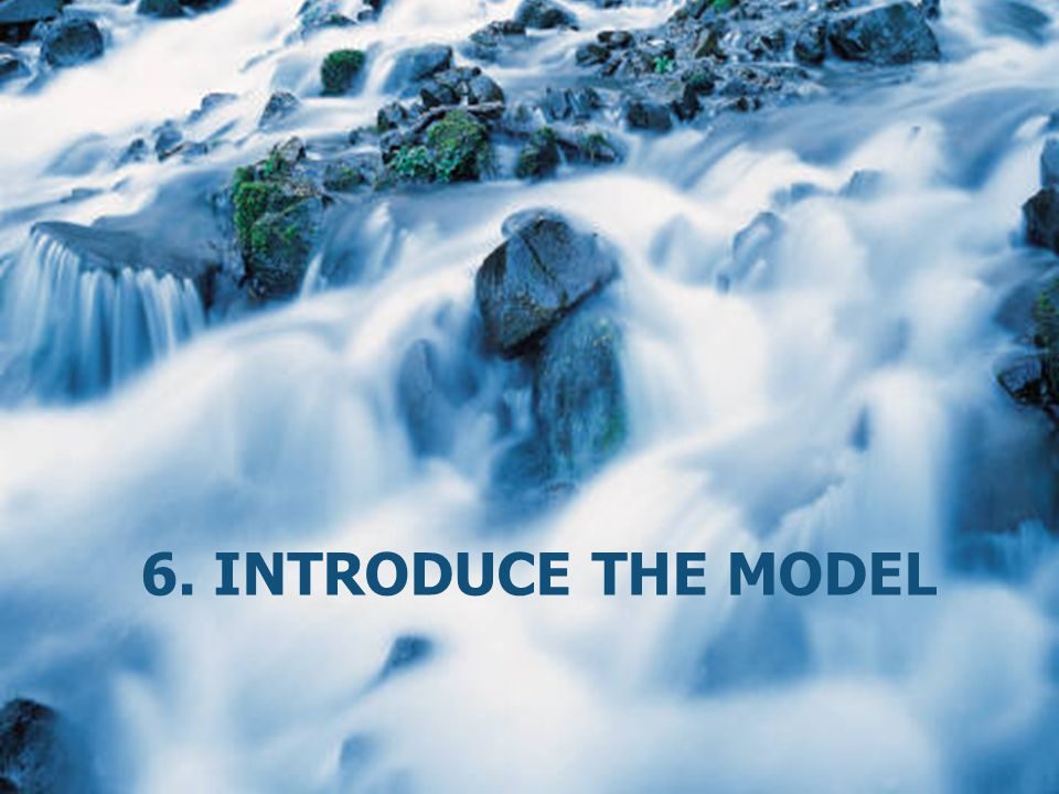 6. Introduce the model