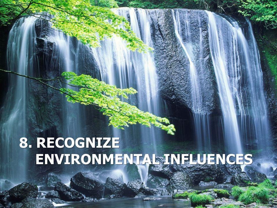 8. Recognize environmental influences