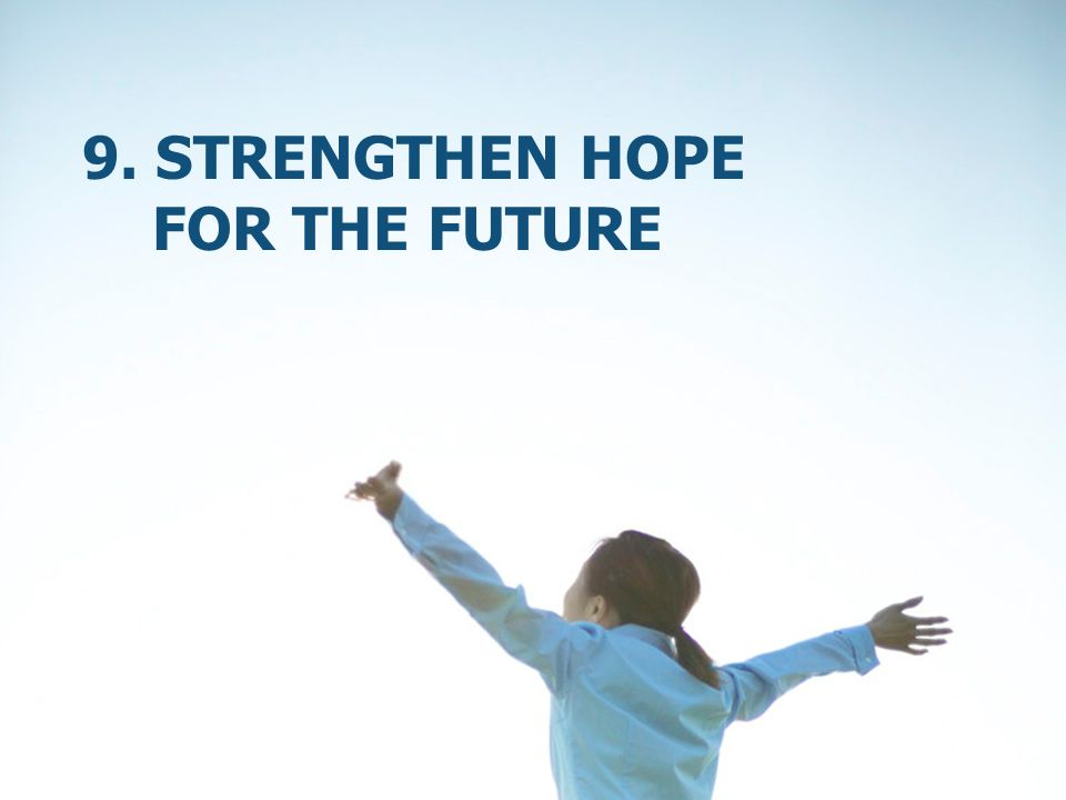 9. Strengthen hope for the future