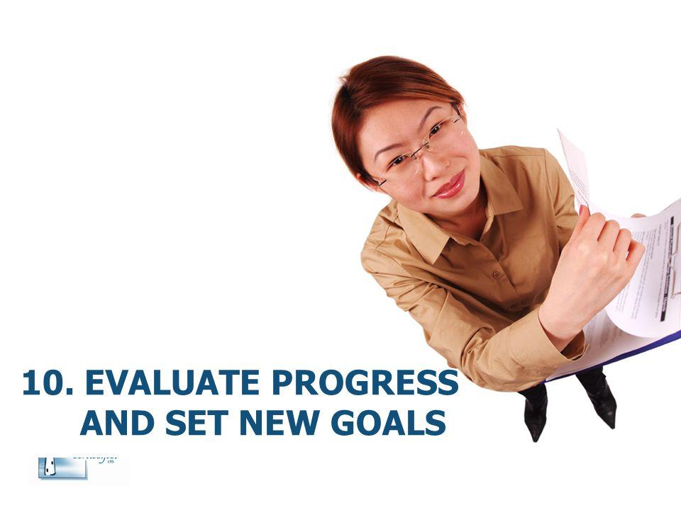 10. Evaluate progress and set new goals