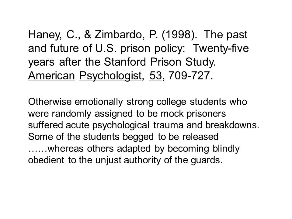 Haney, C. , & Zimbardo, P. (1998). The past and future of U. S