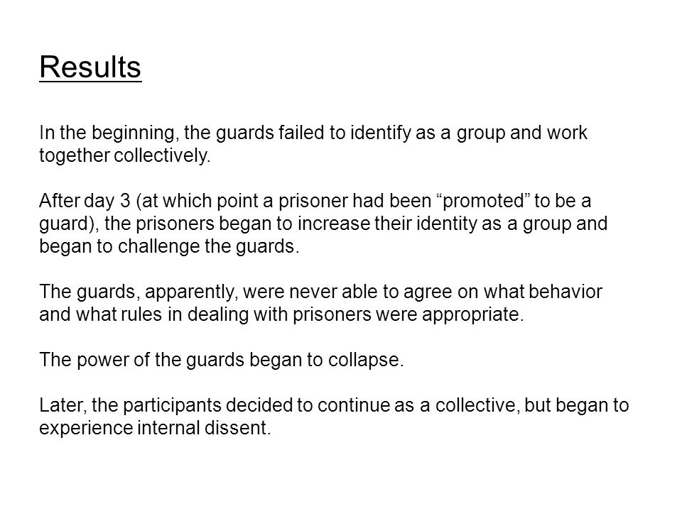 Results In the beginning, the guards failed to identify as a group and work together collectively.
