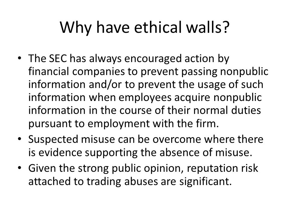 Why have ethical walls