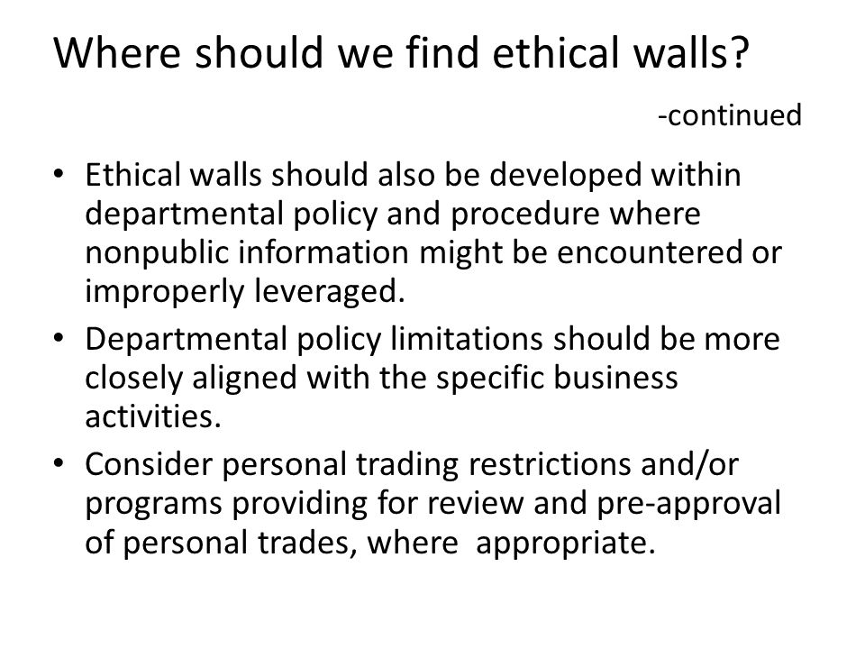 Where should we find ethical walls -continued