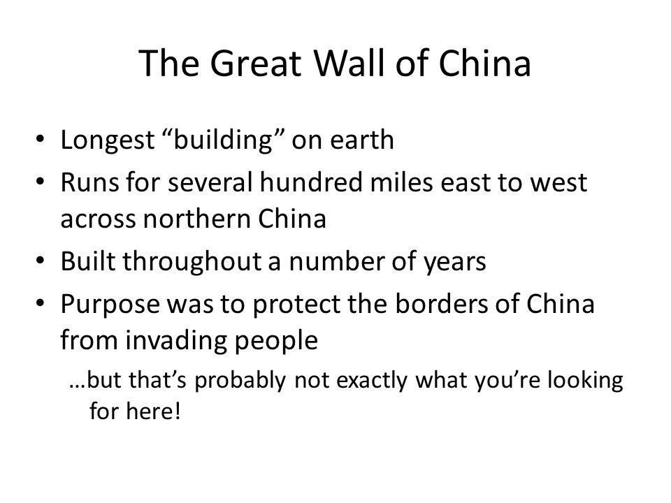 The Great Wall of China Longest building on earth