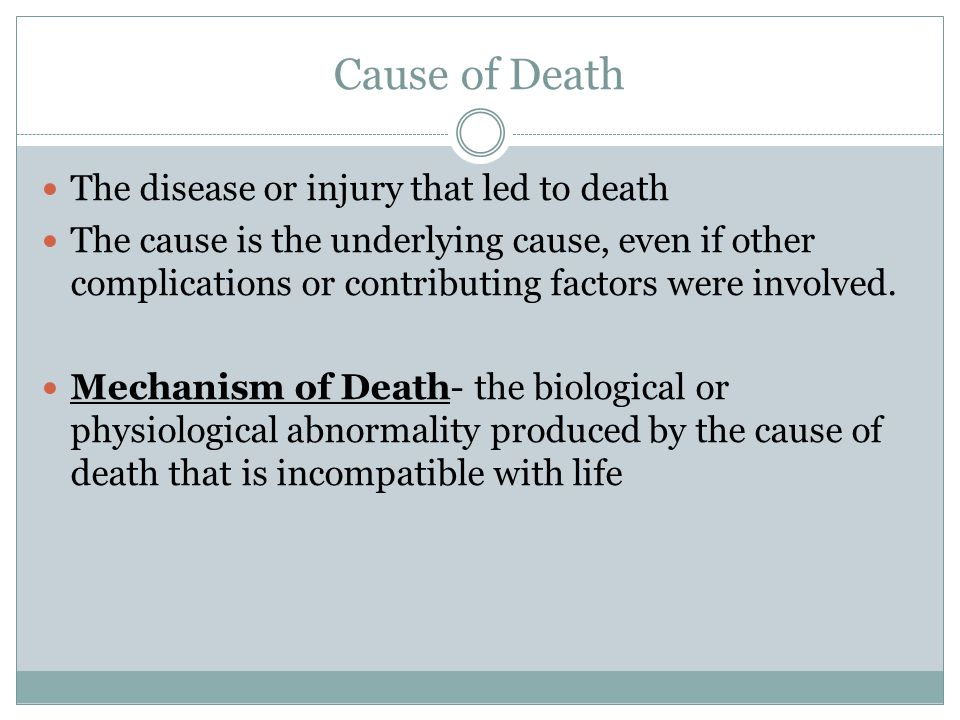 Cause of Death The disease or injury that led to death