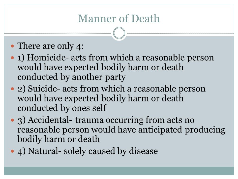 Manner of Death There are only 4: