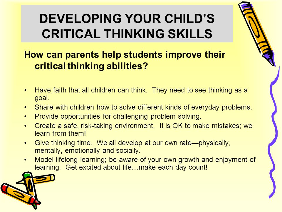 develop critical thinking skills students Here are a list of ways tutors may generate powerful critical thinking skills in their students which will serve them well for the rest of their lives.