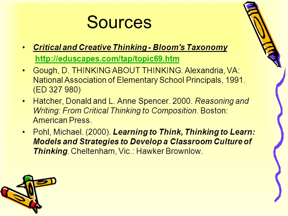 Sources Critical and Creative Thinking - Bloom s Taxonomy