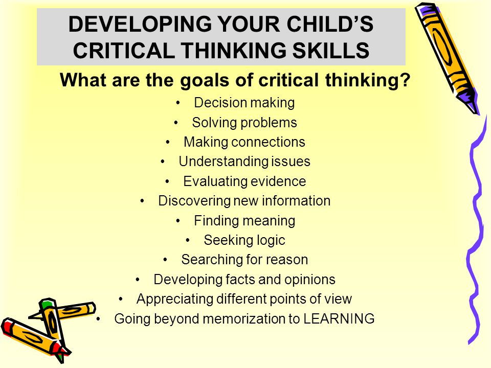 DEVELOPING YOUR CHILD'S CRITICAL THINKING SKILLS