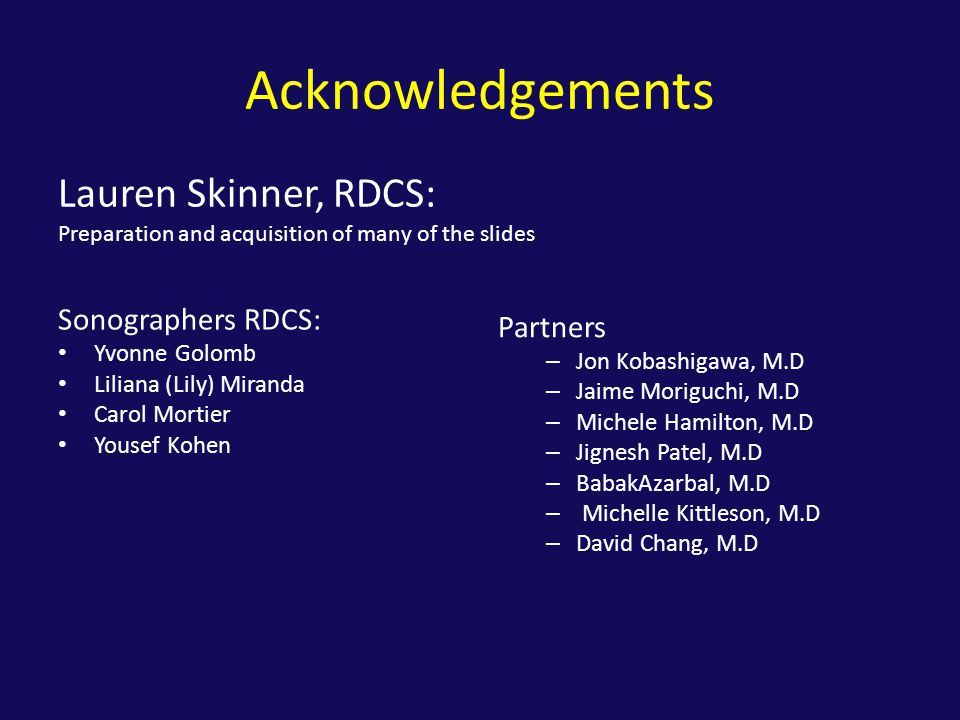Acknowledgements Lauren Skinner, RDCS: Sonographers RDCS: Partners