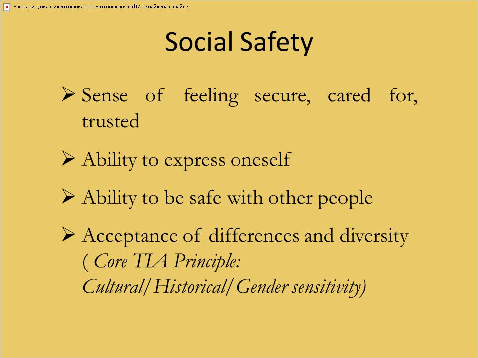 Social Safety Sense of feeling secure, cared for, trusted