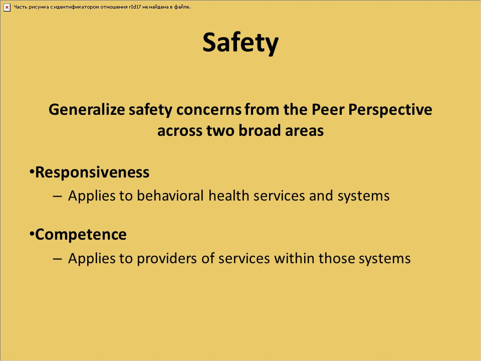 Safety Generalize safety concerns from the Peer Perspective across two broad areas. Responsiveness.