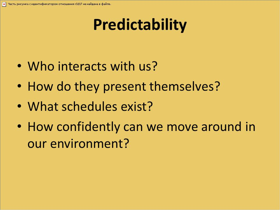 Predictability Who interacts with us How do they present themselves
