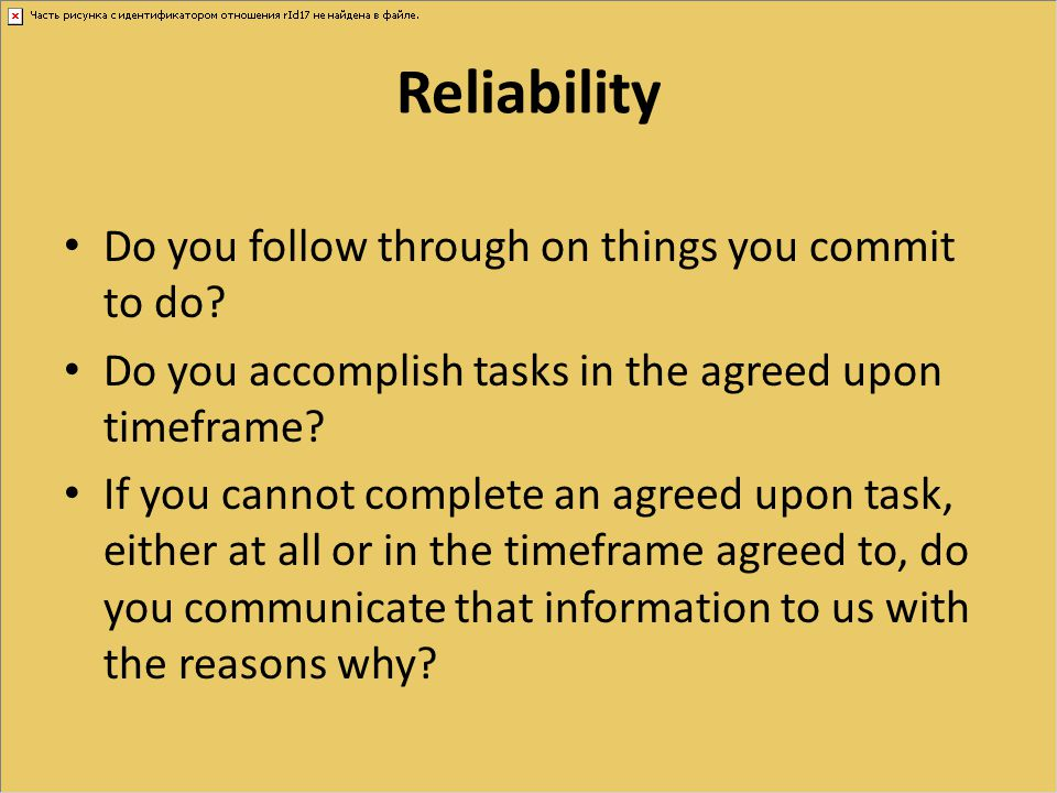 Reliability Do you follow through on things you commit to do