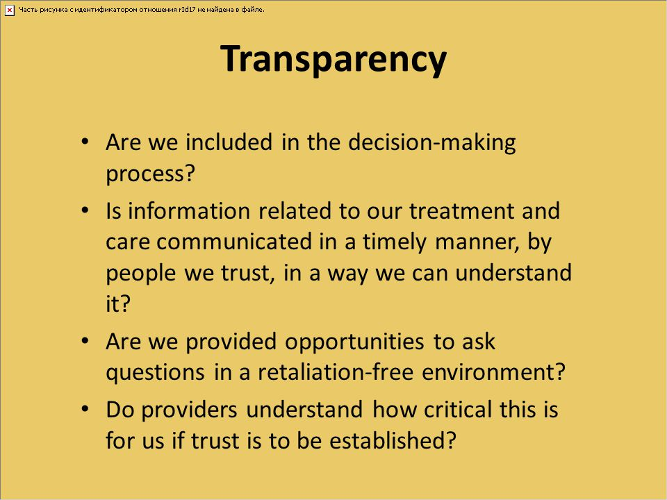 Transparency Are we included in the decision-making process