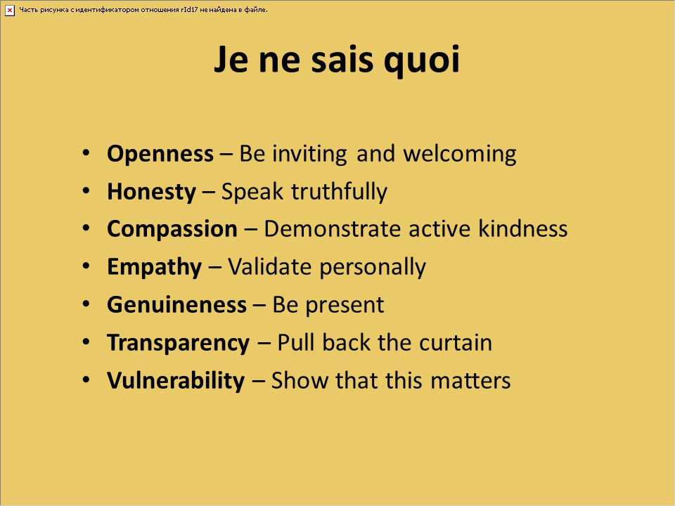 Je ne sais quoi Openness – Be inviting and welcoming