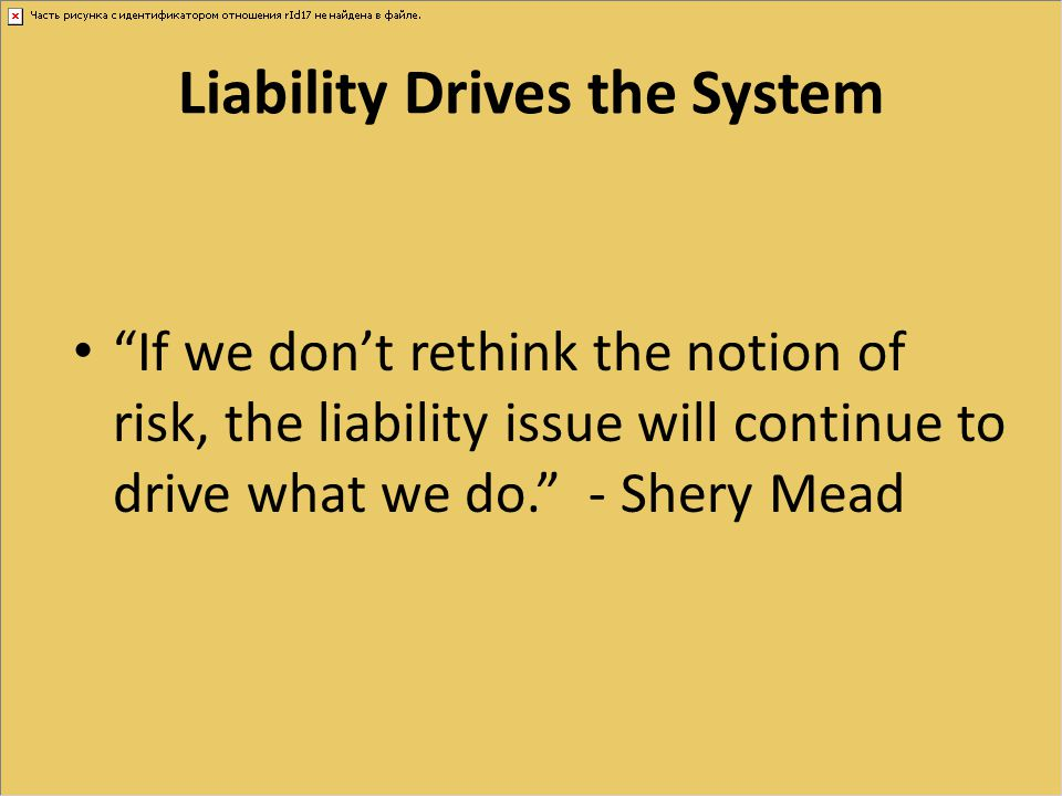 Liability Drives the System