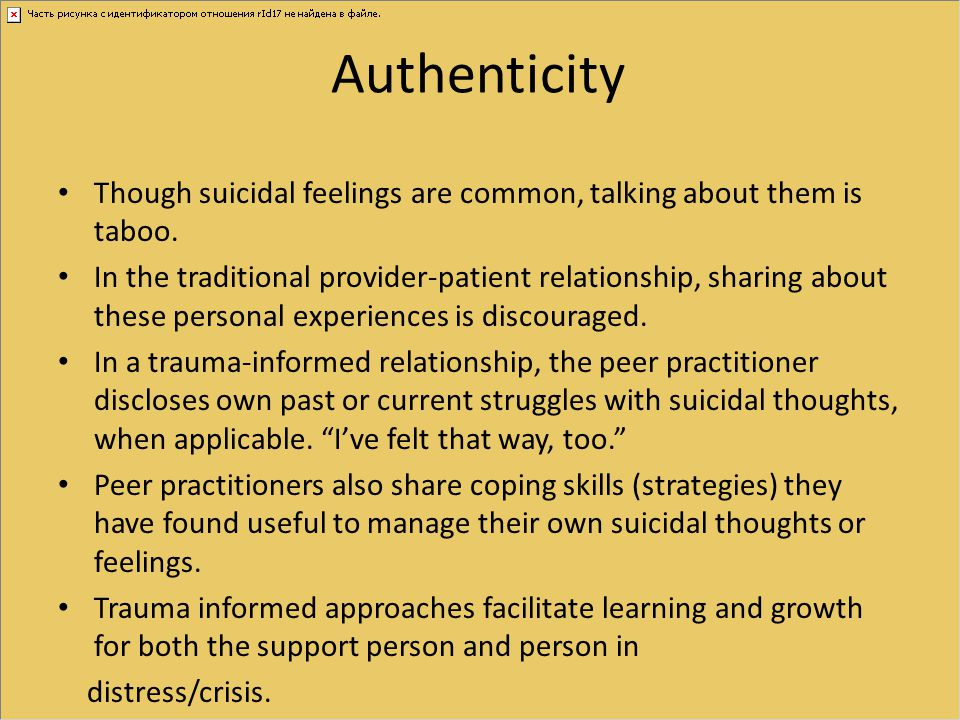 Authenticity Though suicidal feelings are common, talking about them is taboo.