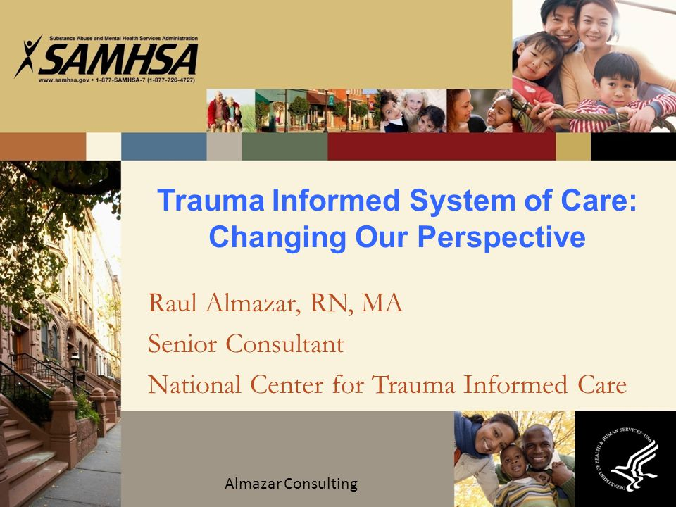 Trauma Informed System of Care: Changing Our Perspective