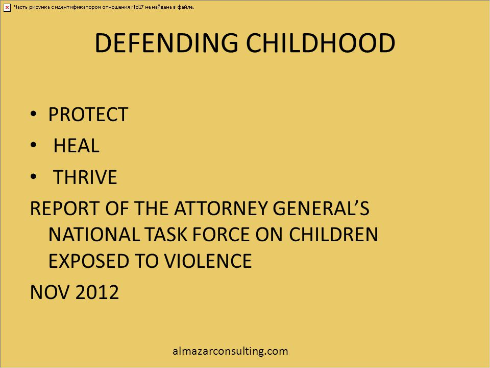 DEFENDING CHILDHOOD PROTECT HEAL THRIVE