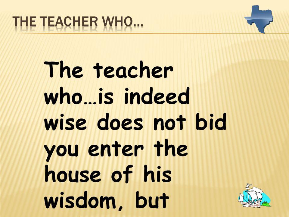 The teacher who…