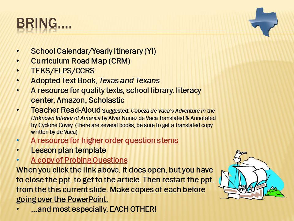 Bring…. School Calendar/Yearly Itinerary (YI)