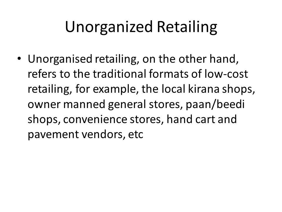 Unorganized Retailing
