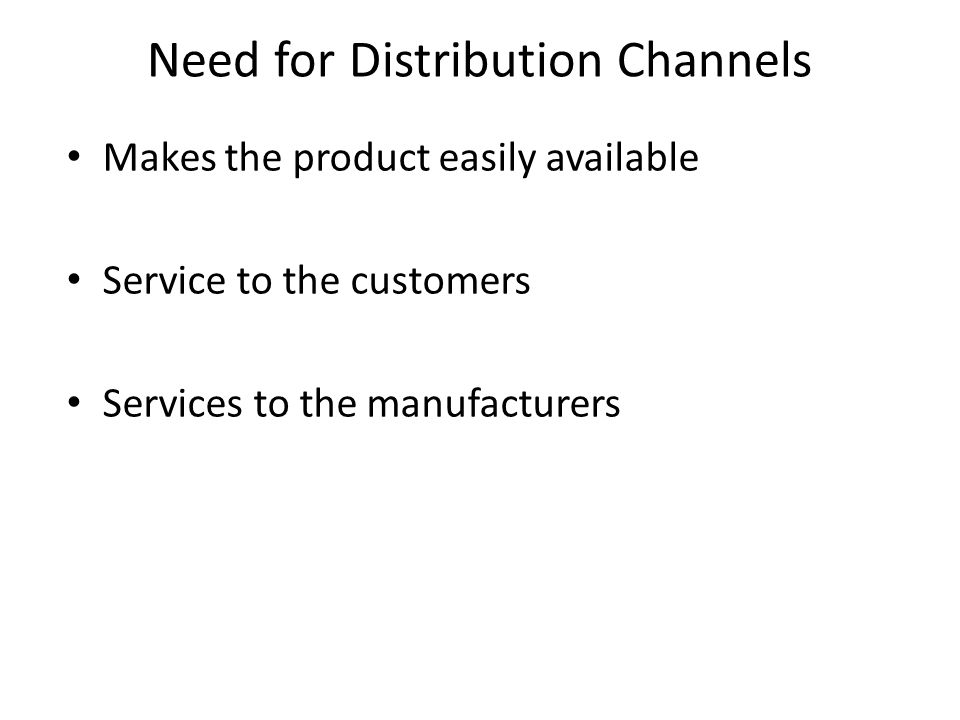 Need for Distribution Channels