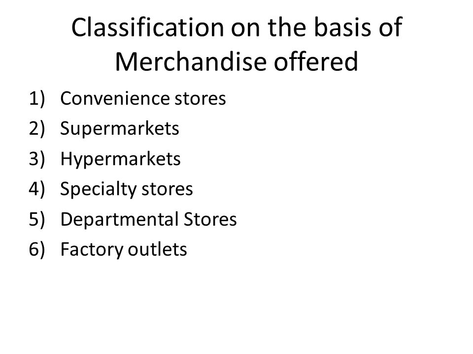Classification on the basis of Merchandise offered