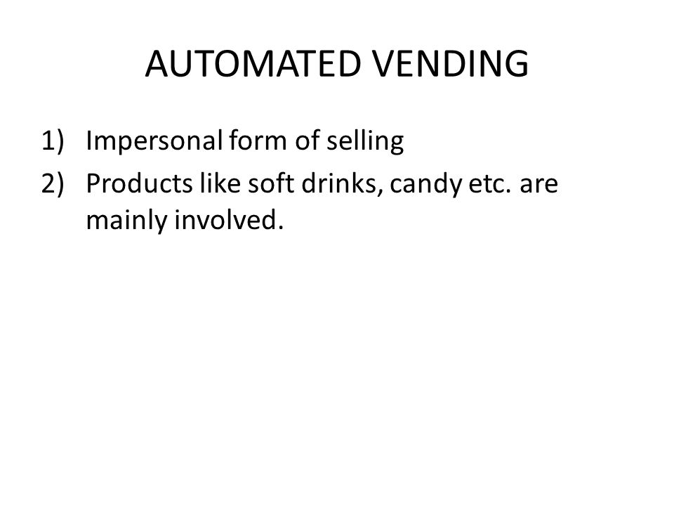 AUTOMATED VENDING Impersonal form of selling