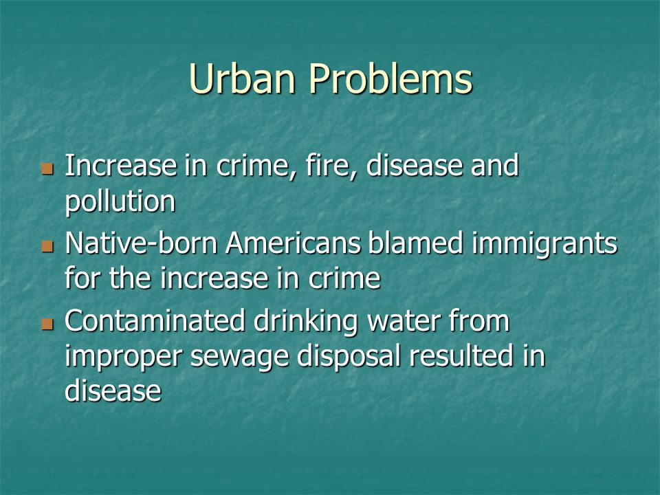 Urban Problems Increase in crime, fire, disease and pollution