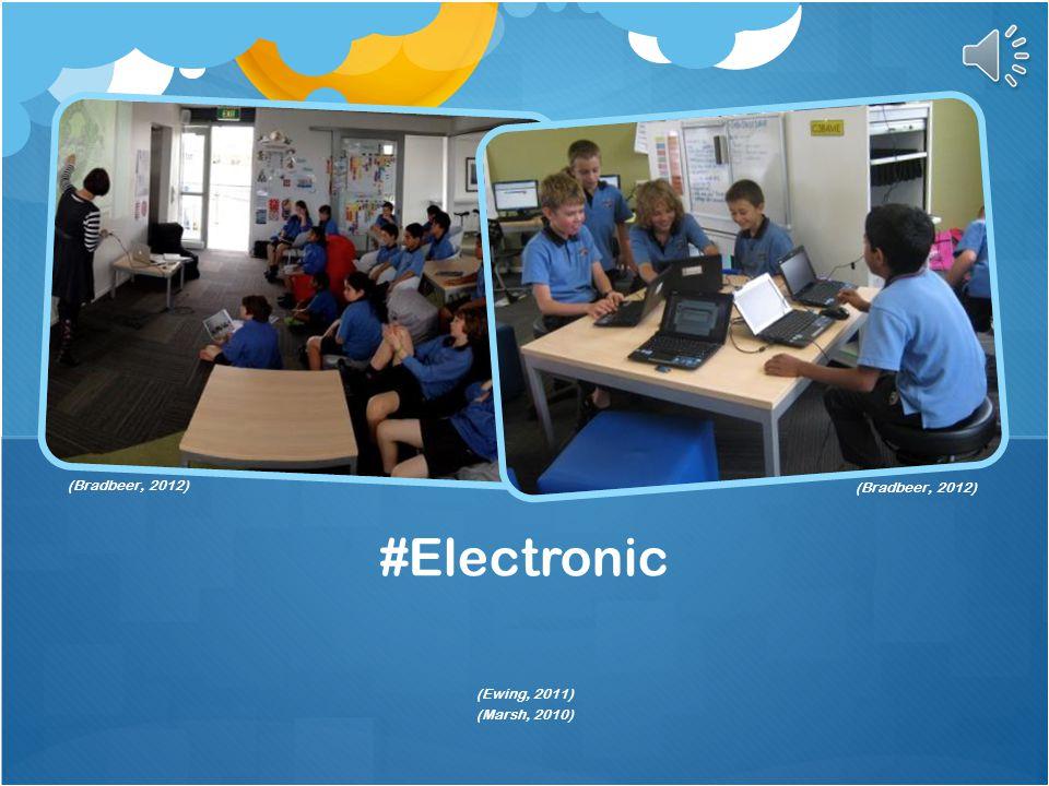#Electronic (Bradbeer, 2012) (Bradbeer, 2012) (Ewing, 2011)