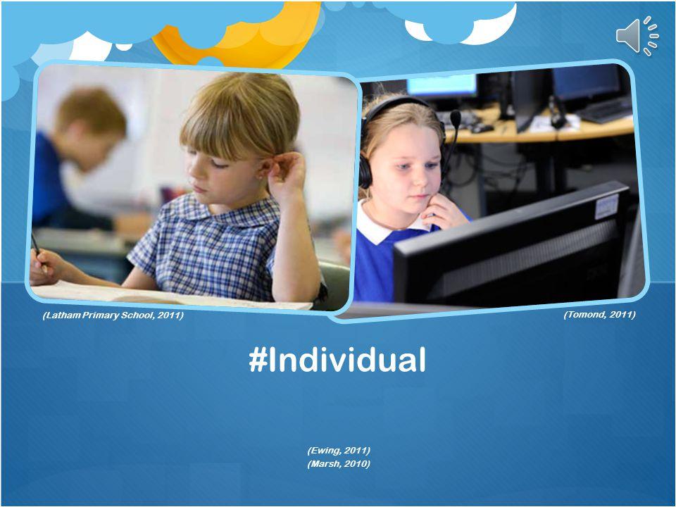#Individual (Latham Primary School, 2011) (Tomond, 2011) (Ewing, 2011)