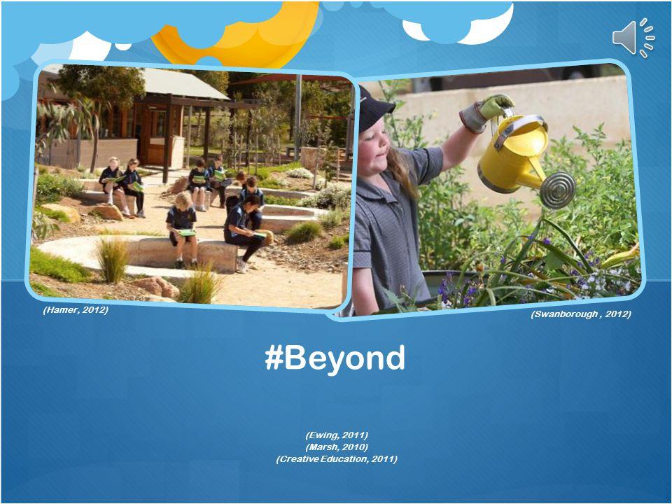 #Beyond (Hamer, 2012) (Swanborough , 2012) (Ewing, 2011) (Marsh, 2010)