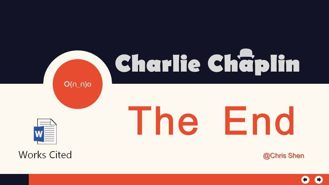 Charlie Chaplin O(∩_∩)o The End @Chris Shen