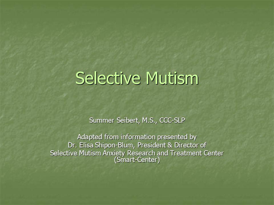 Selective Mutism Summer Seibert, M.S., CCC-SLP
