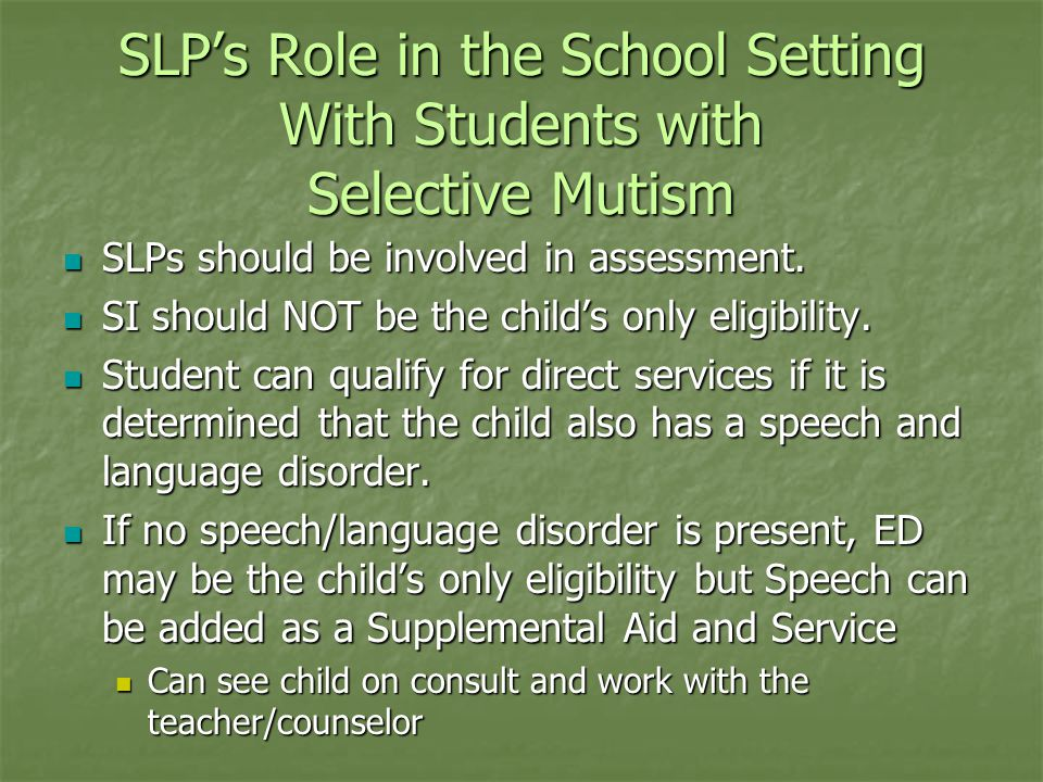 SLP's Role in the School Setting With Students with Selective Mutism