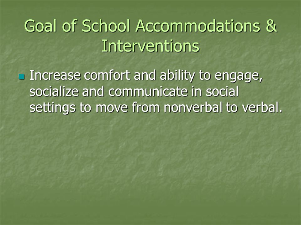 Goal of School Accommodations & Interventions