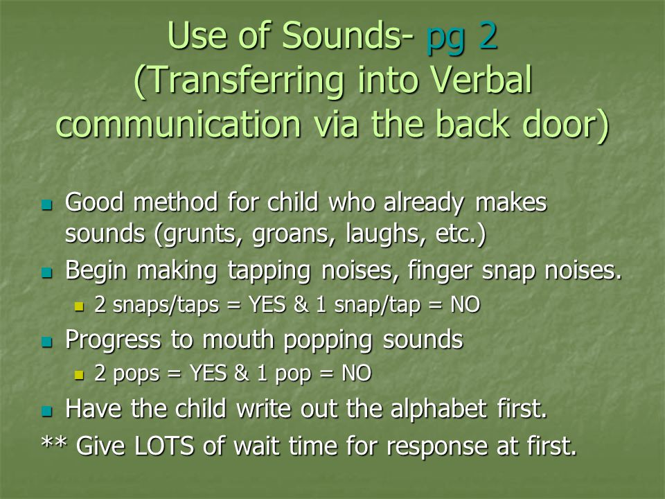 Use of Sounds- pg 2 (Transferring into Verbal communication via the back door)
