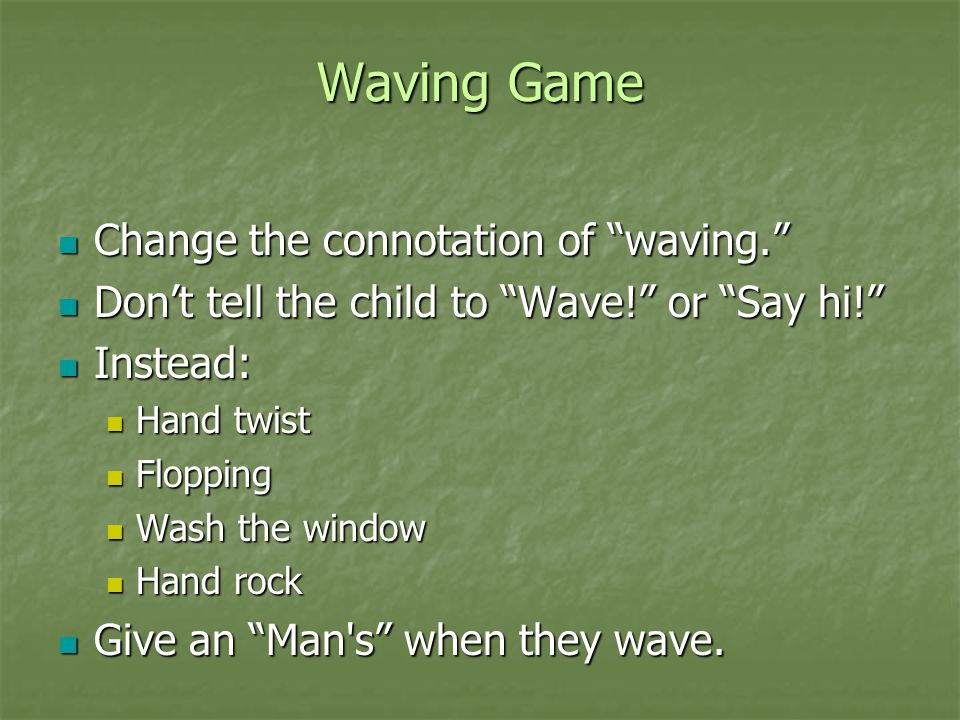 Waving Game Change the connotation of waving.