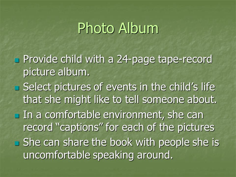 Photo Album Provide child with a 24-page tape-record picture album.
