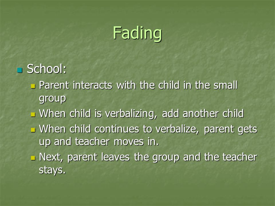 Fading School: Parent interacts with the child in the small group