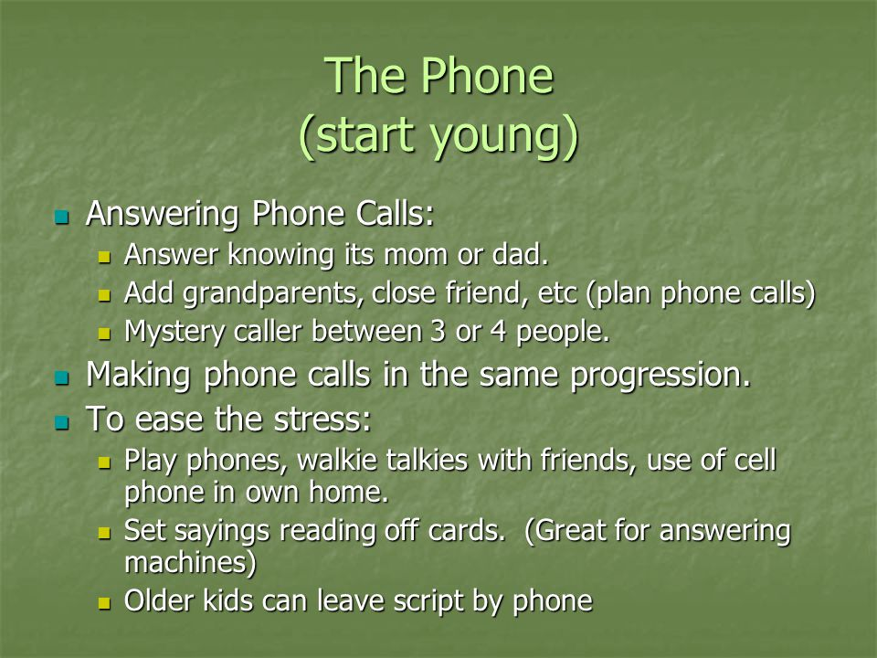 The Phone (start young)