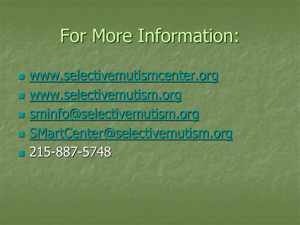 For More Information: www.selectivemutismcenter.org