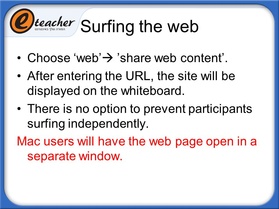Surfing the web Choose 'web' 'share web content'.