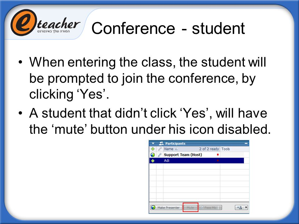 Conference - student When entering the class, the student will be prompted to join the conference, by clicking 'Yes'.