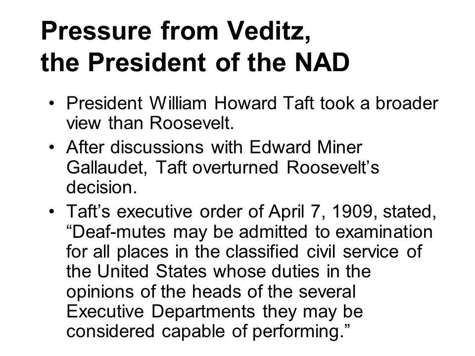 Pressure from Veditz, the President of the NAD