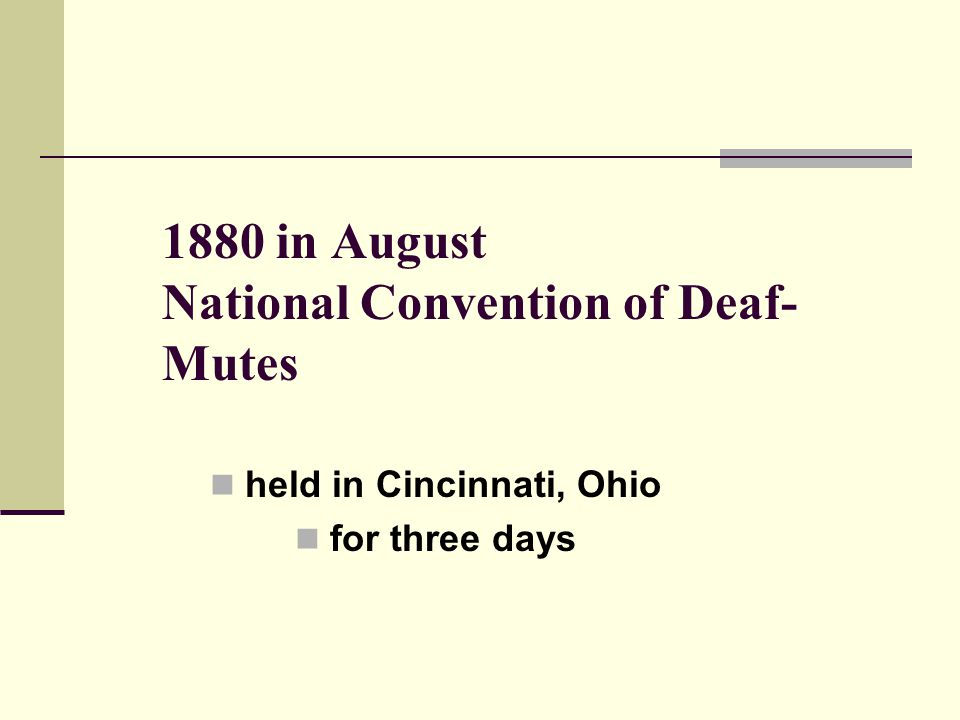 1880 in August National Convention of Deaf- Mutes